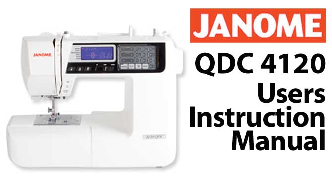 Janome QDC 4120 User Instruction Manual